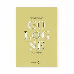 NEZ culture - COLOGNE - La fabuleuse histoire de l'Eau de Cologne