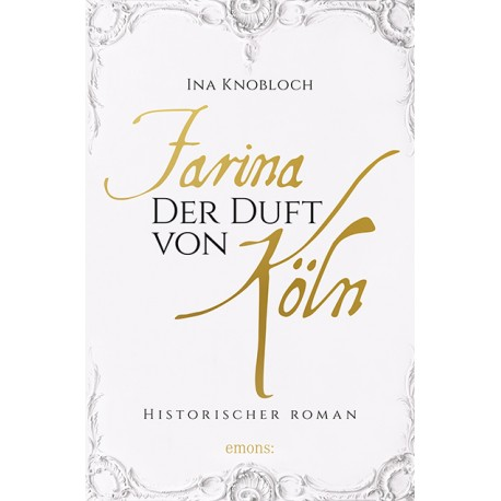 """Buch Ina Knobloch """"Farina der Parfümeur von Köln"""" - Ina Knobloch小说 """"法利纳——科隆的调香师"""""""